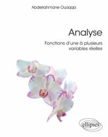 Analyse  - Fonctions d'une à plusieurs variables réelles