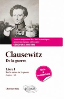 Clausewitz De la guerre, Livre I, chapitres 1 à 8 : Sur la nature de la guerre - Texte et commentaire