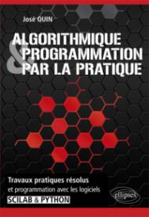 Algorithmique et programmation par la pratique - Travaux pratiques résolus et programmation avec les logiciels Scilab et Python