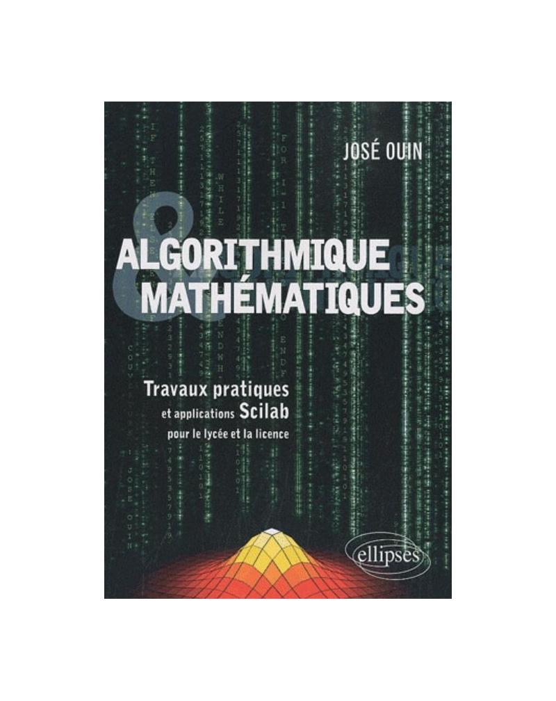 Algorithmique et Mathématiques - Travaux pratiques et applications Scilab