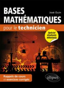 Bases mathématiques pour le technicien - Rappels de cours & exercices corrigés
