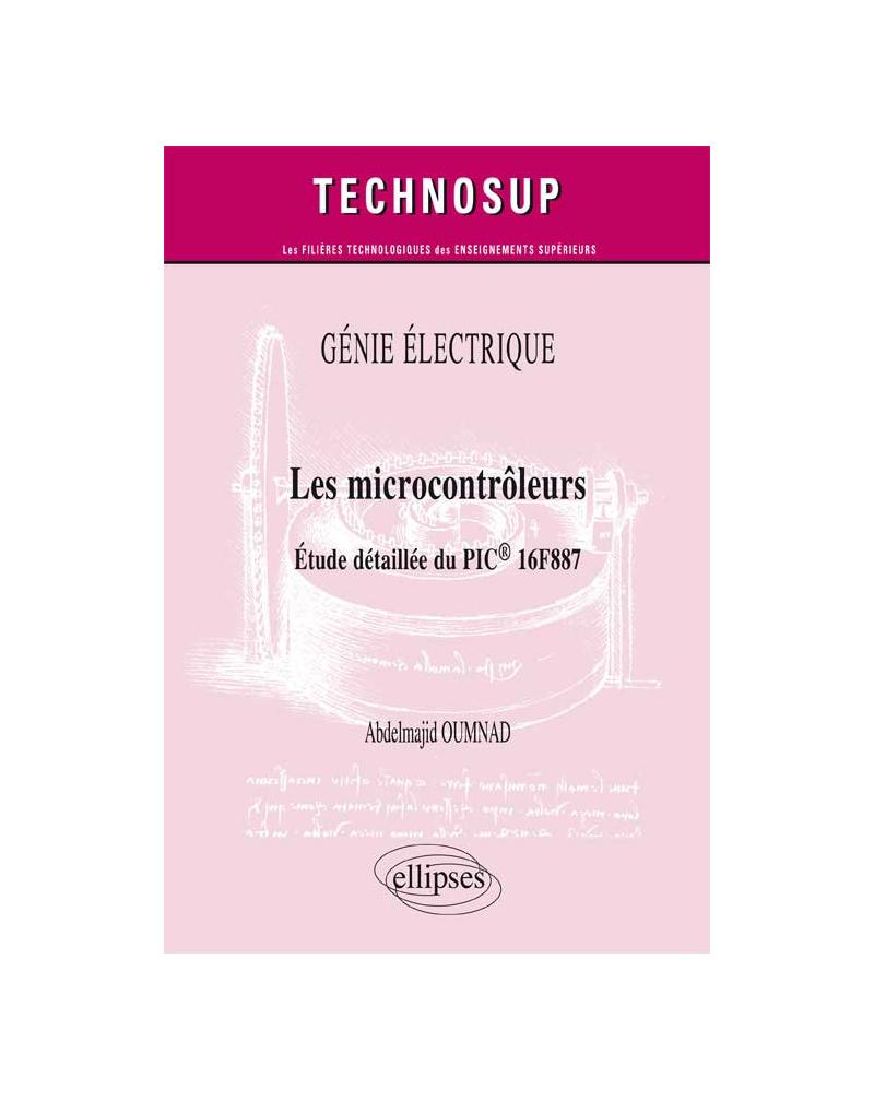 GÉNIE ELECTRIQUE - Les microcontrôleurs - Etude détaillée du PIC® 16F887 (niveau C)