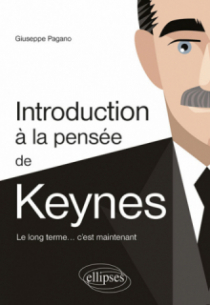 Introduction à la pensée de Keynes. Le long terme… c'est maintenant