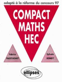 COMPACT MATHS HEC - Options scientifique et économique adapté à la réforme du concours 97