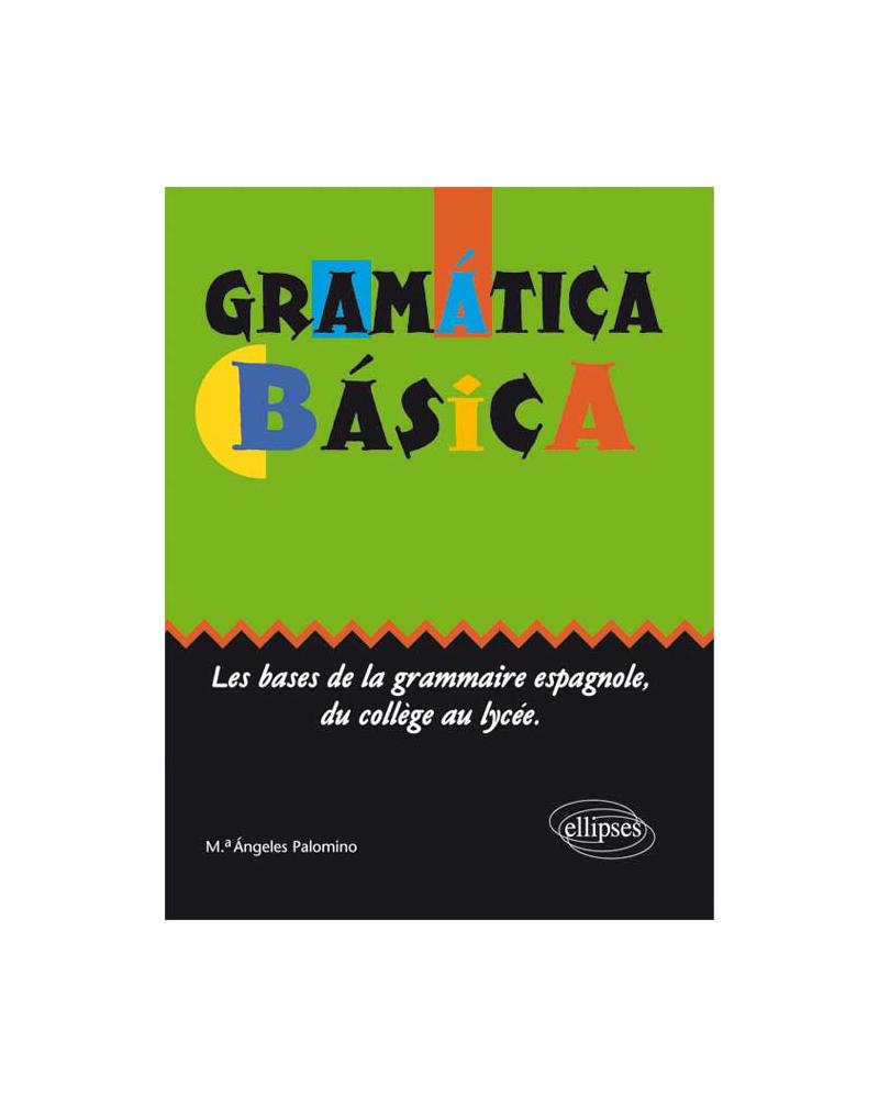 Gramática básica - Les bases de la grammaire espagnole du collège au lycée