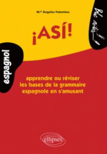 ¡Así! Apprendre ou réviser les bases de la grammaire espagnole en s'amusant