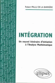 Intégration - Un nouvel itinéraire d'initiation à l'Analyse Mathématique