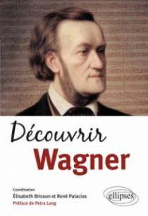 Découvrir Wagner