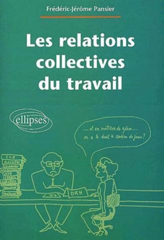 Les relations collectives du travail