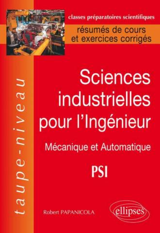 Sciences Industrielles pour l'Ingénieur en PSI - Mécanique et Automatique