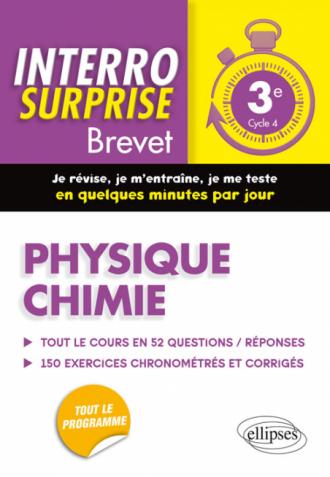 Physique-chimie 3e - Tout le cours en 52 questions/réponses et 150 exercices chronométrés et corrigés