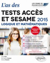L'as des tests ACCÈS et SESAME : Logique et Mathématiques - 2015