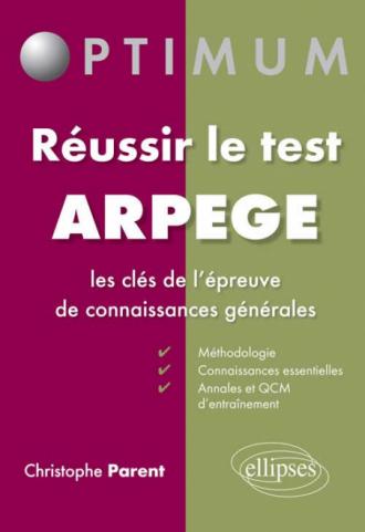 Réussir le test Arpège - les clés de l'épreuve de connaissances générales
