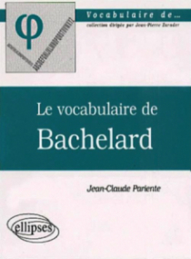 vocabulaire de Bachelard (Le)