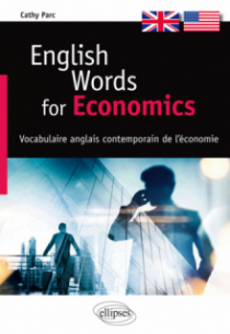 English Words for Economics - Vocabulaire anglais contemporain de l'économie