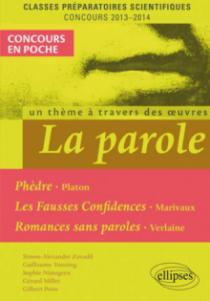 La Parole (Phèdre, Platon - Fausses confidences, Marivaux - Romances sans paroles, Verlaine). Epreuve français et philosophie CPGE scientifique