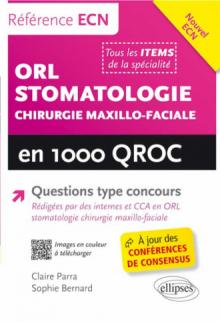ORL, stomatologie et chirurgie maxillo-faciale en 1000 QROC