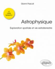 Astrophysique. Exploration spatiale et vie extraterrestre. Licence de physique - L3 - CAPES - Agrégation