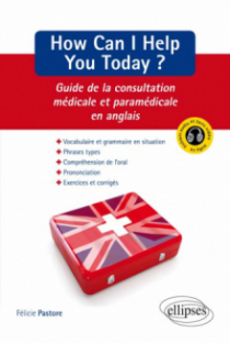 How can I help you today ? - Guide de la consultation médicale et paramédicale en anglais