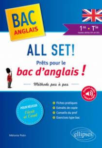 All Set! Prêts pour le bac d'anglais ! Méthode pas à pas pour réussir l'écrit et l'oral - première et Terminale toutes séries LV1 et LV2 (avec fichiers audio)