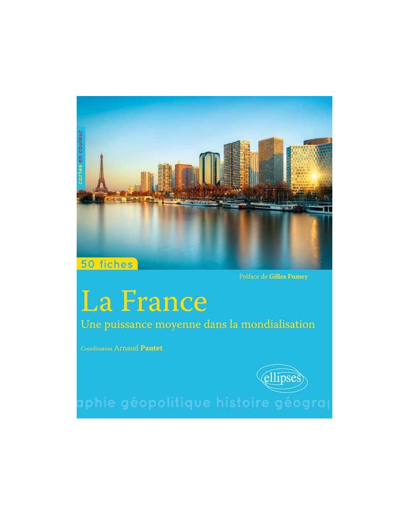 La France - Une puissance moyenne dans la mondialisation