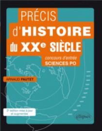 Précis d'histoire du XXe siècle. Concours d'entrée Sciences Po •2e édition mise à jour et augmentée