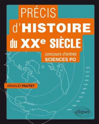 Précis d'histoire du XXe siècle pour réussir le concours d'entrée à Sciences Po