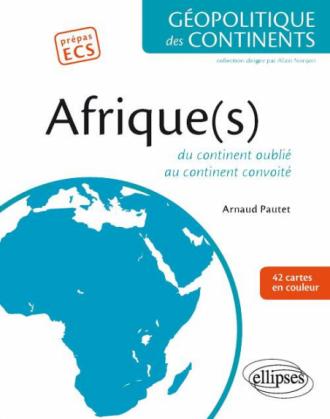 Afrique(s). Du continent oublié au continent convoité