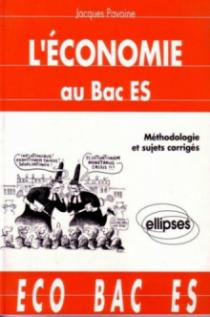 L'économie au Bac ES - Méthodologie et sujets corrigés