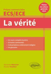 La vérité. Prépas commerciales ECS/ECE. Thème de culture générale 2015