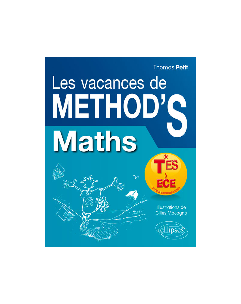 Mathématiques Les Vacances de Method'S - De la terminale ES aux prépas commerciales (ECE)