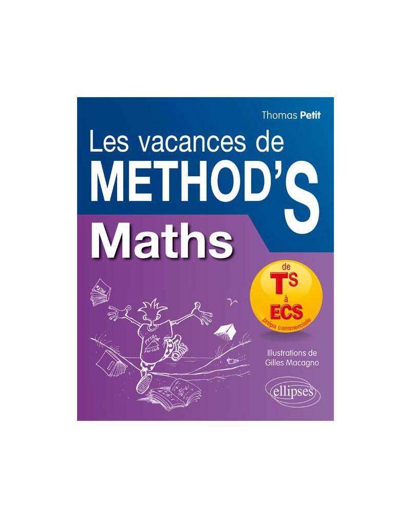 Mathématiques Les Vacances de Method'S - De la terminale S aux prépas commerciales (ECS)