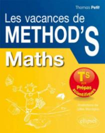 Mathématiques Les Vacances de Method'S - De la terminale S aux prépas scientifiques