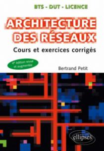 Architecture des réseaux - Cours et exercices corrigés - 4e édition revue et augmentée