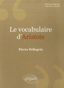 Vocabulaire d'Aristote. Nouvelle édition