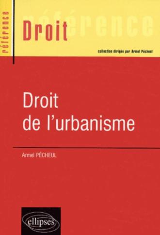 Droit de l'urbanisme - Armel Pécheul