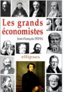 Les grands économistes - Biographie et oeuvres