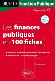 Les Finances publiques en 100 fiches. 3e édition actualisée