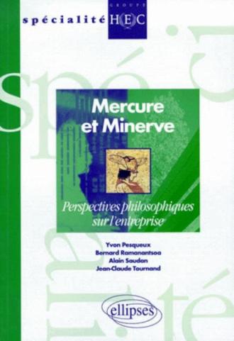 Mercure et Minerve - Perspectives philosophiques de l'entreprise