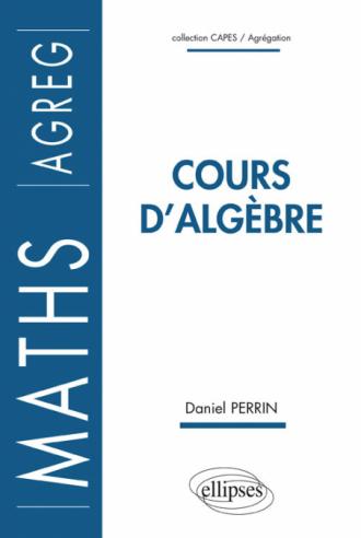 Cours d'algèbre (Agrégation)