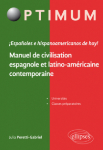 ¡ Españoles e hispanoamericanos de hoy ! Manuel de civilisation espagnole et latino-américaine contemporaine
