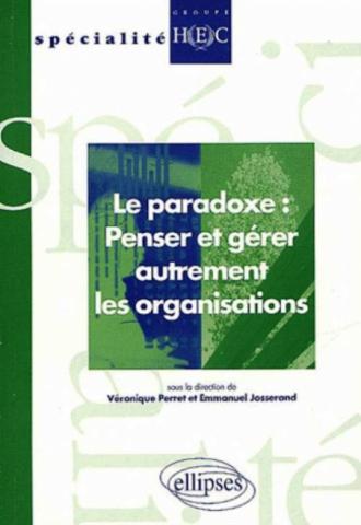 Le paradoxe : penser et gérer autrement les organisations