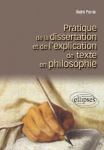Pratique de la dissertation et de l'explication de textes en philosophie