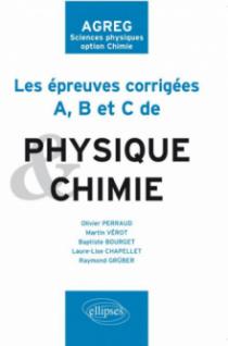 Les épreuves A, B et C corrigées de Chimie et Physique posées à l'agrégation de sciences physiques option chimie de 2009 à 2011