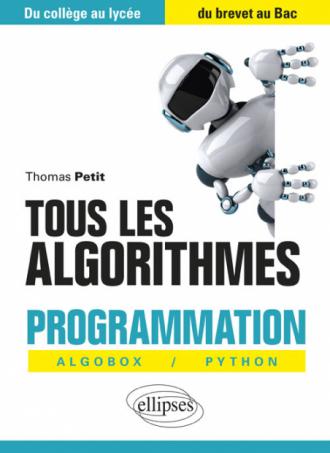 Tous les algorithmes - Programmation avec Algobox et Python - Du collège au lycée, du brevet au Bac