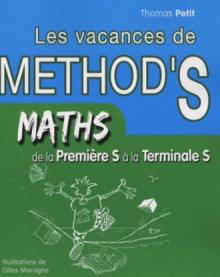 Mathématiques de la première S à la terminale S. Les Vacances de Method'S