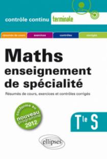 Mathématiques enseignement de spécialité - Terminale S conforme au nouveau programme 2012