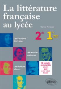 La littérature française au lycée. Seconde / Première toutes séries