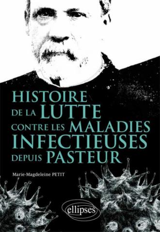Histoire de la lutte contre les maladies infectieuses depuis Pasteur