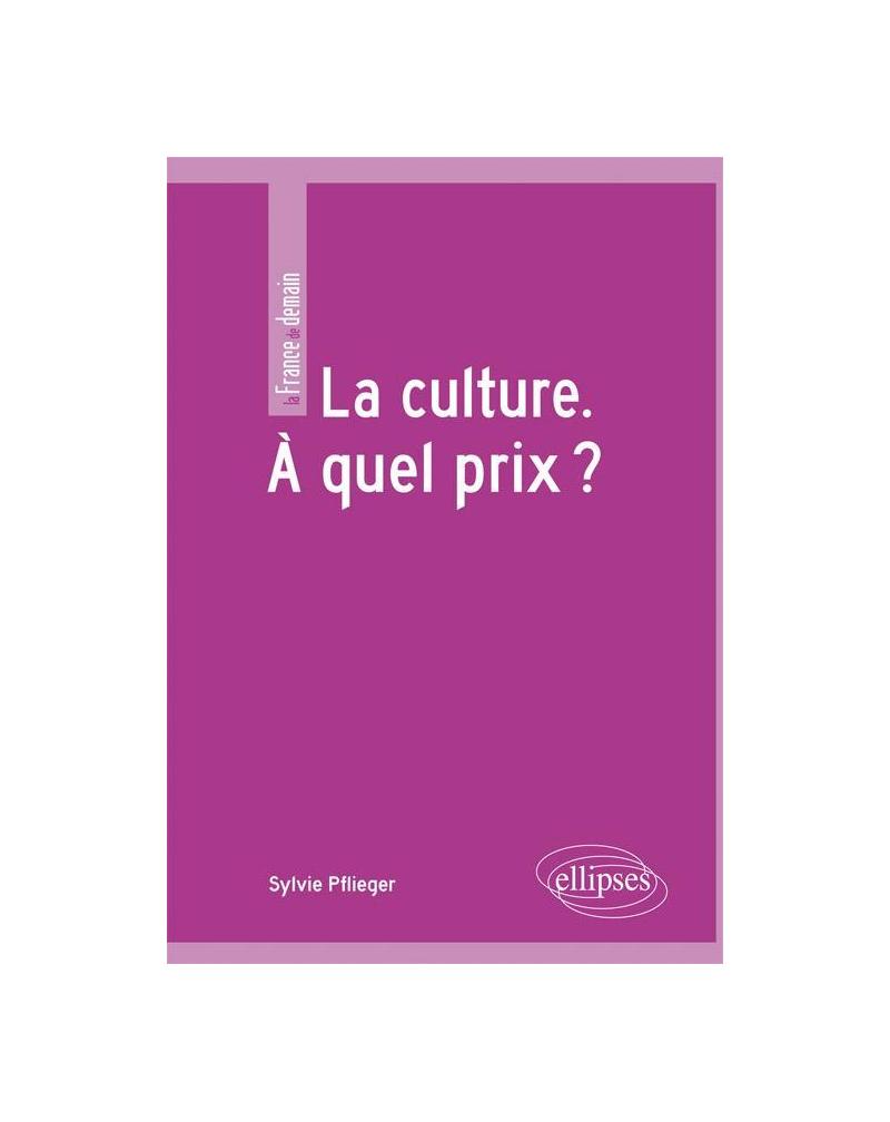 La culture. À quel prix?
